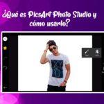 ¿Qué es PicsArt Photo Studio y cómo usarlo?